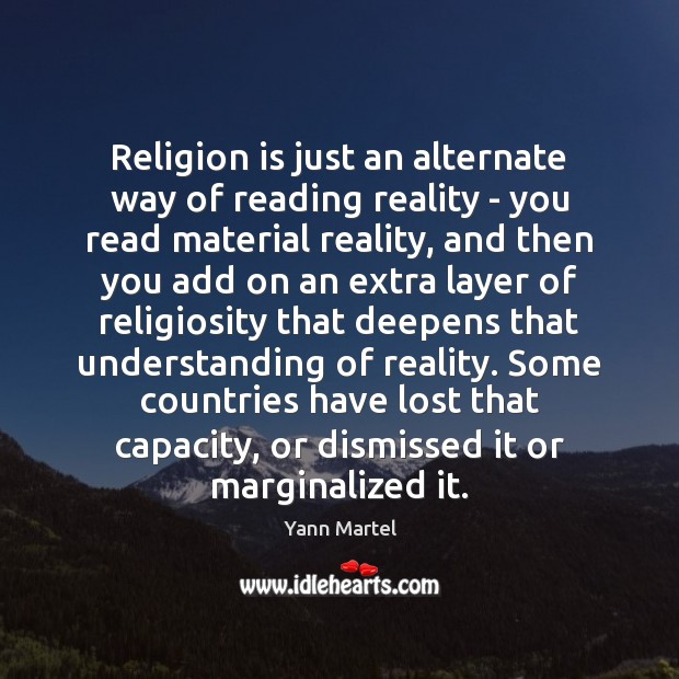 Religion is just an alternate way of reading reality – you read Yann Martel Picture Quote