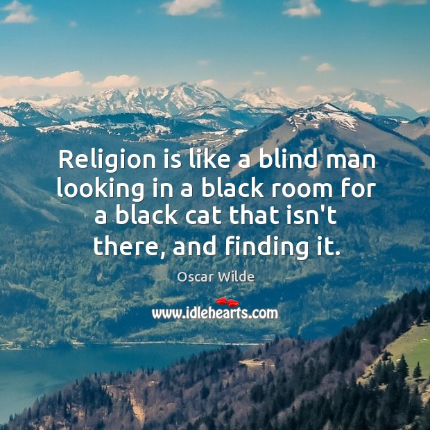Image, Religion is like a blind man looking in a black room for