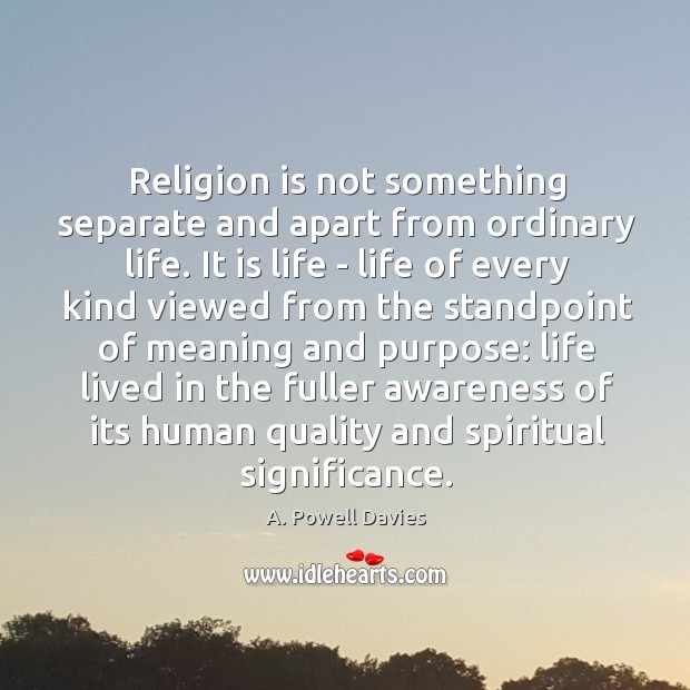 Image, Religion is not something separate and apart from ordinary life. It is