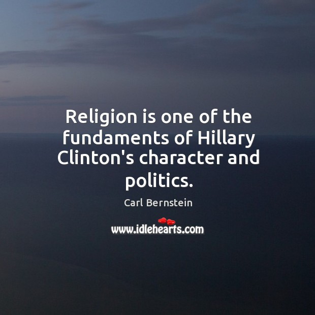 Image, Religion is one of the fundaments of Hillary Clinton's character and politics.