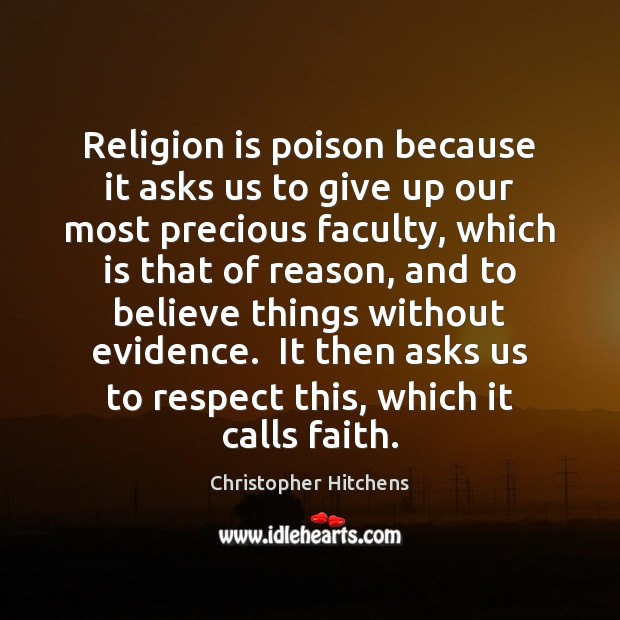 Image, Religion is poison because it asks us to give up our most