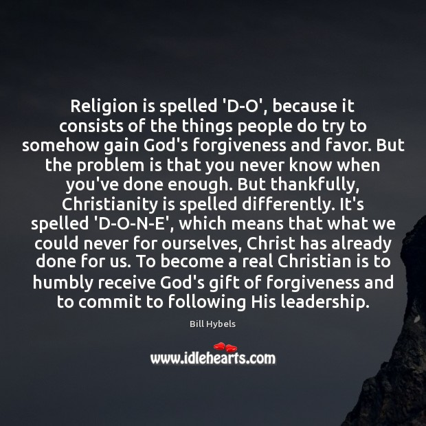 Religion is spelled 'D-O', because it consists of the things people do Image