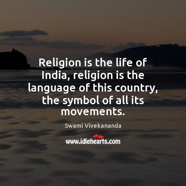 Religion is the life of India, religion is the language of this Religion Quotes Image