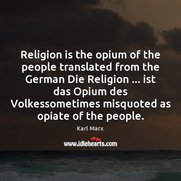 Image, Religion is the opium of the people translated from the German Die