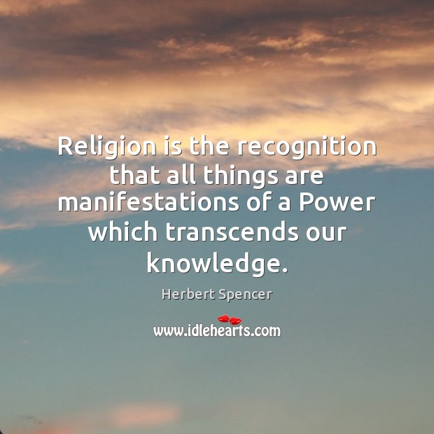 Image, Religion is the recognition that all things are manifestations of a Power