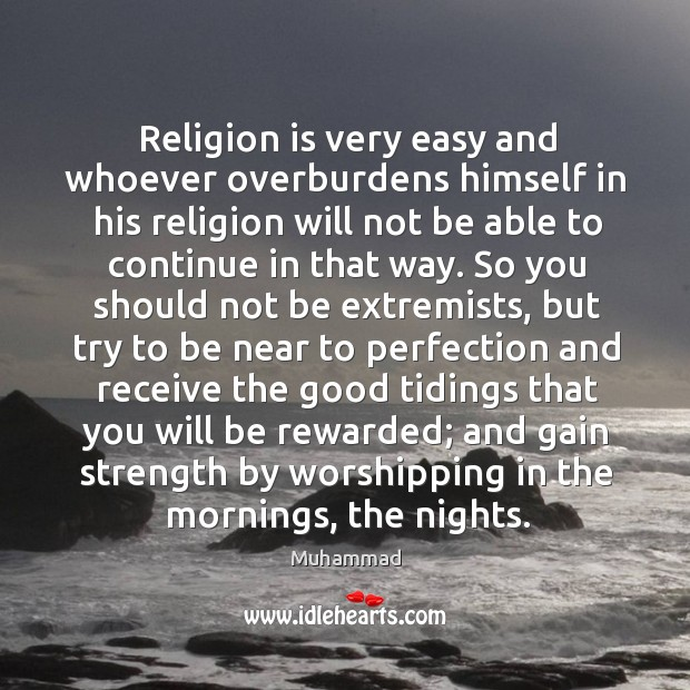 Image, Religion is very easy and whoever overburdens himself in his religion will