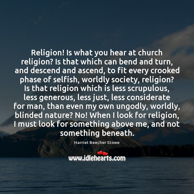 Image, Religion! Is what you hear at church religion? Is that which can