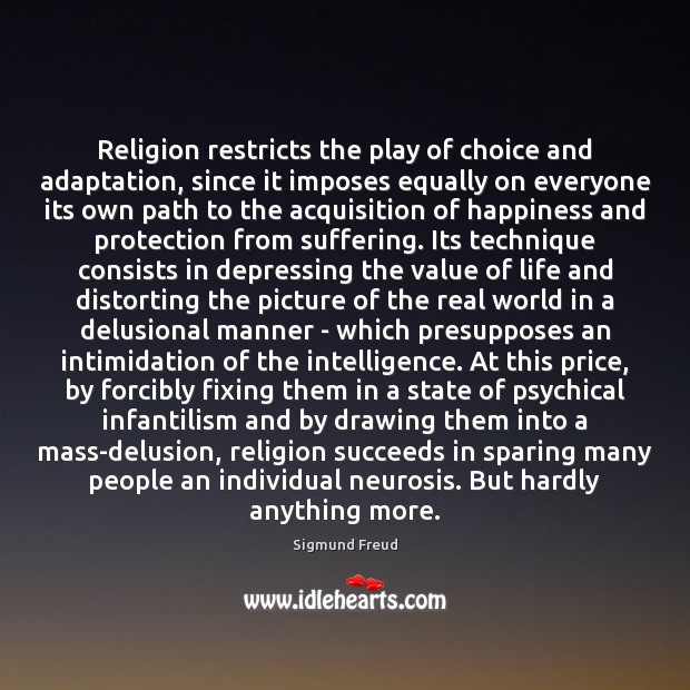 Religion restricts the play of choice and adaptation, since it imposes equally Image