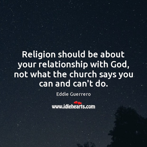 Religion should be about your relationship with God, not what the church Image