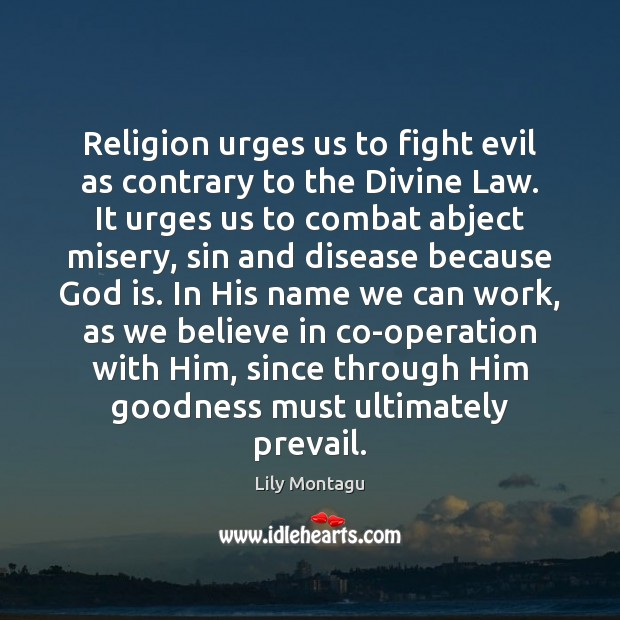Image, Religion urges us to fight evil as contrary to the Divine Law.