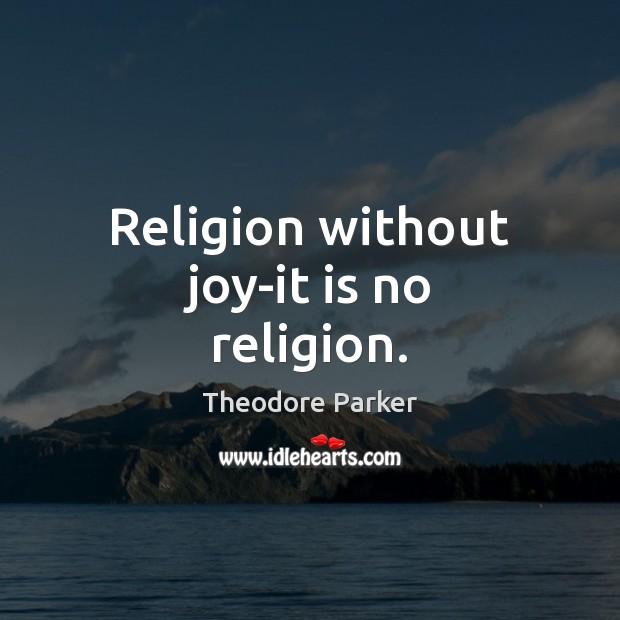 Religion without joy-it is no religion. Image