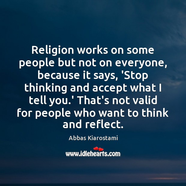 Image, Religion works on some people but not on everyone, because it says,