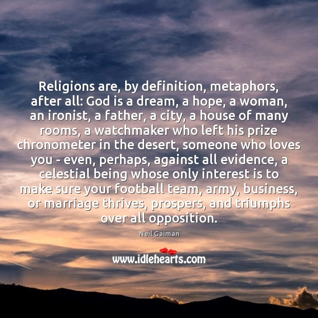 Religions are, by definition, metaphors, after all: God is a dream, a Football Quotes Image