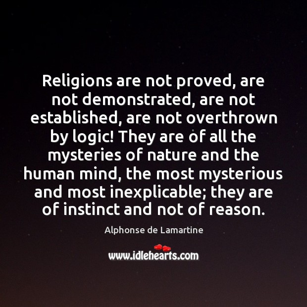Religions are not proved, are not demonstrated, are not established, are not Alphonse de Lamartine Picture Quote
