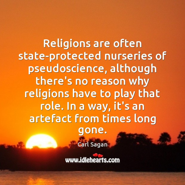 Image, Religions are often state-protected nurseries of pseudoscience, although there's no reason why
