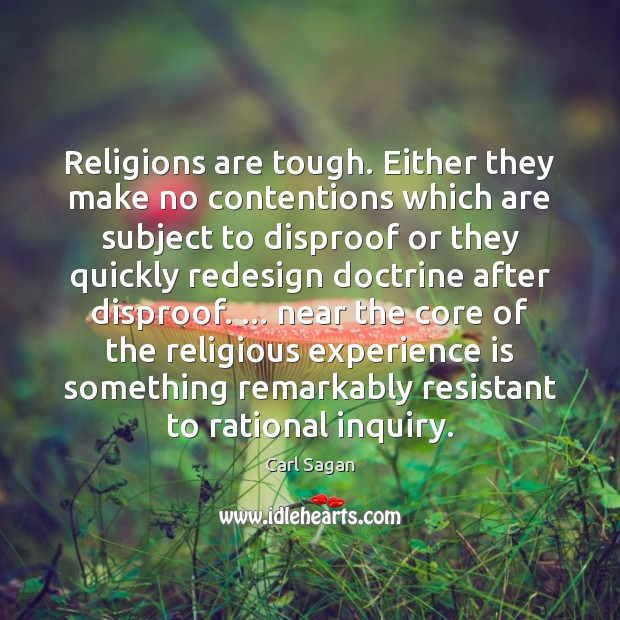 Religions are tough. Either they make no contentions which are subject to Image