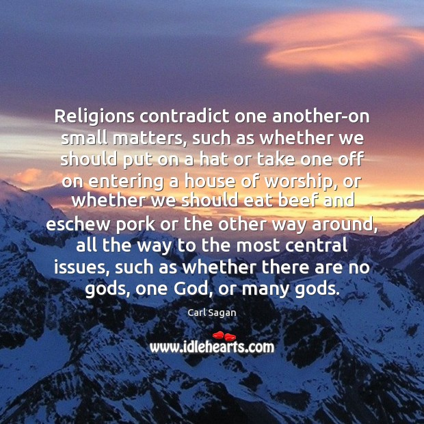 Image, Religions contradict one another-on small matters, such as whether we should put