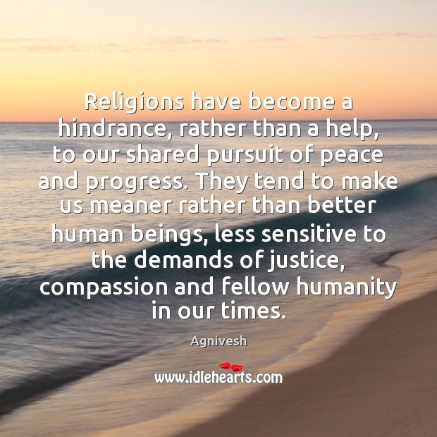 Religions have become a hindrance, rather than a help, to our shared Image