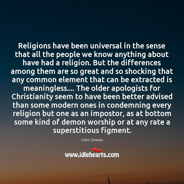 Religions have been universal in the sense that all the people we Image