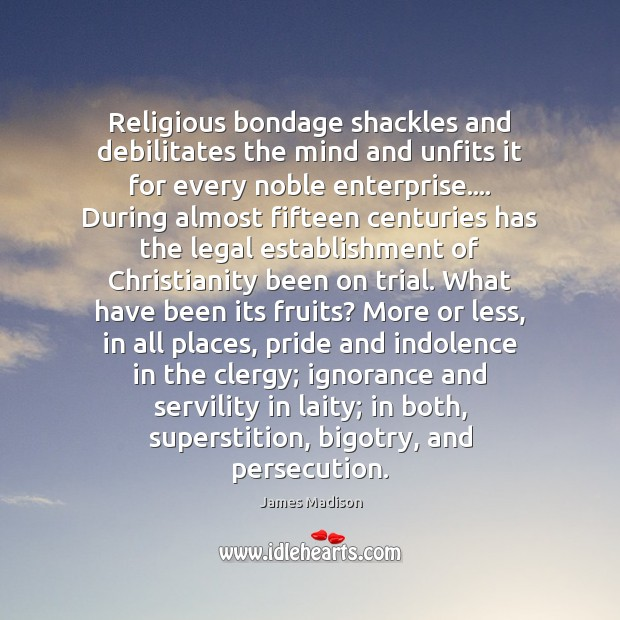 Image, Religious bondage shackles and debilitates the mind and unfits it for every