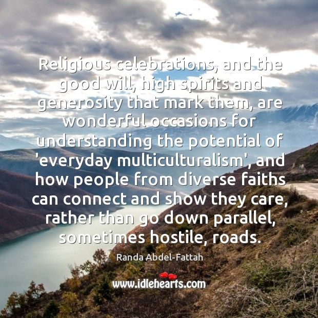 Religious celebrations, and the good will, high spirits and generosity that mark Image