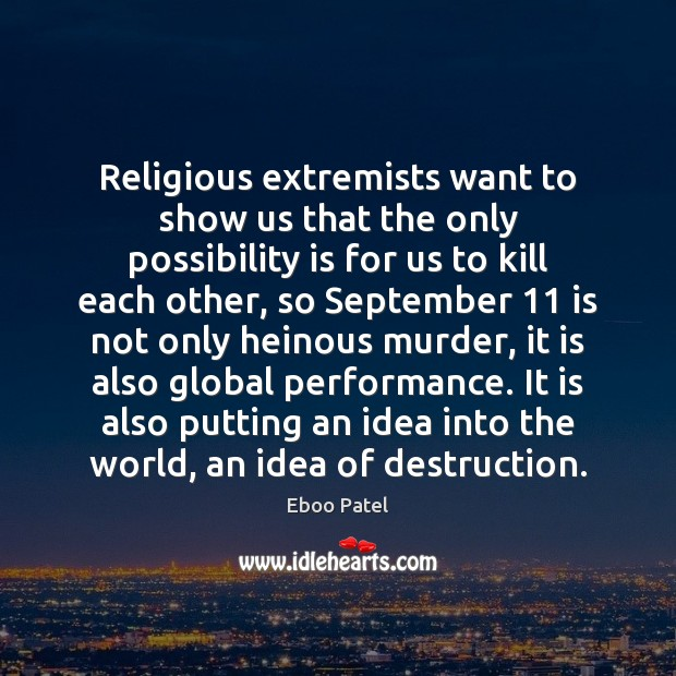 Image, Religious extremists want to show us that the only possibility is for