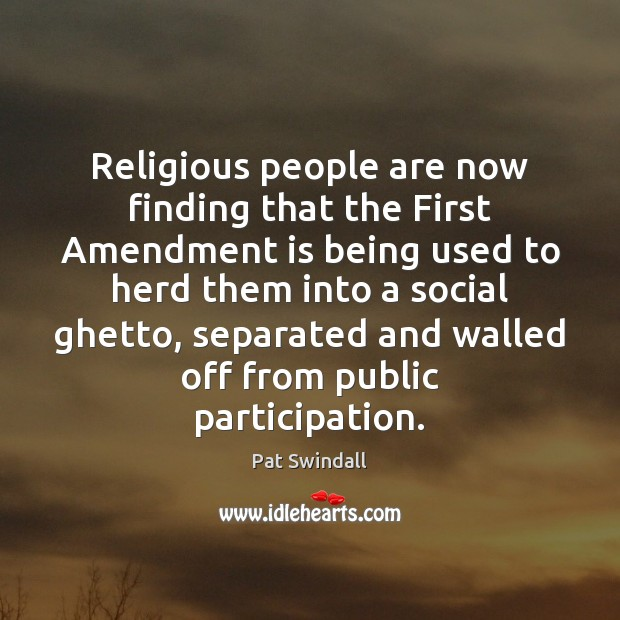 Religious people are now finding that the First Amendment is being used Image