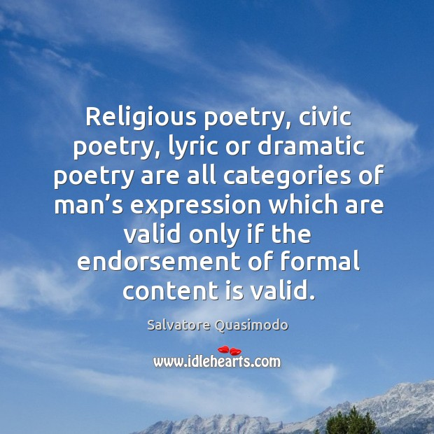 Religious poetry, civic poetry, lyric or dramatic poetry are all categories of man's expression Image
