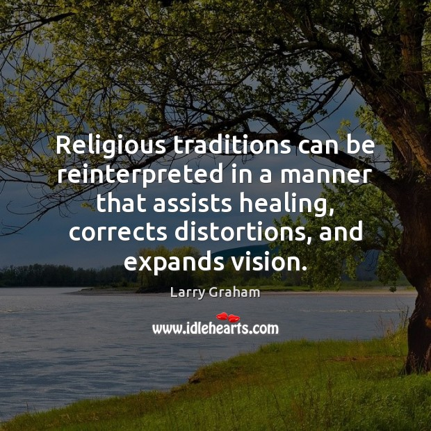 Image, Religious traditions can be reinterpreted in a manner that assists healing, corrects