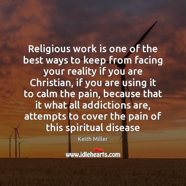 Religious work is one of the best ways to keep from facing Image