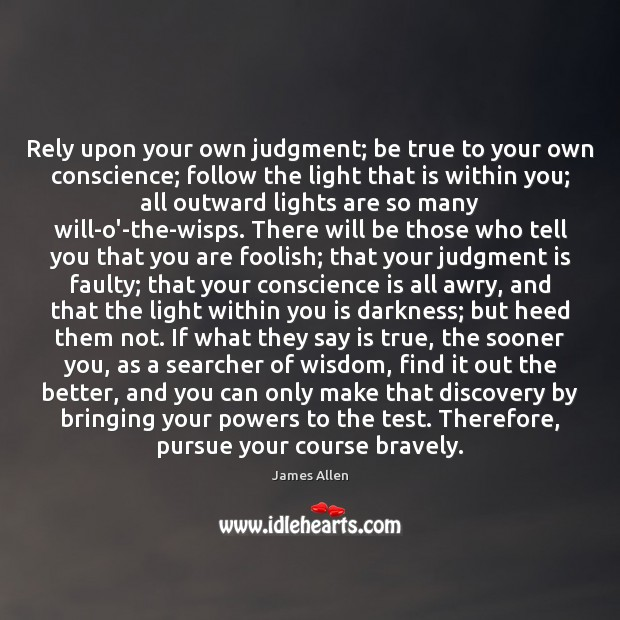 Image, Rely upon your own judgment; be true to your own conscience; follow