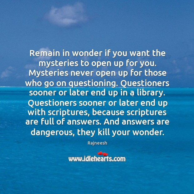 Remain in wonder if you want the mysteries to open up for Image