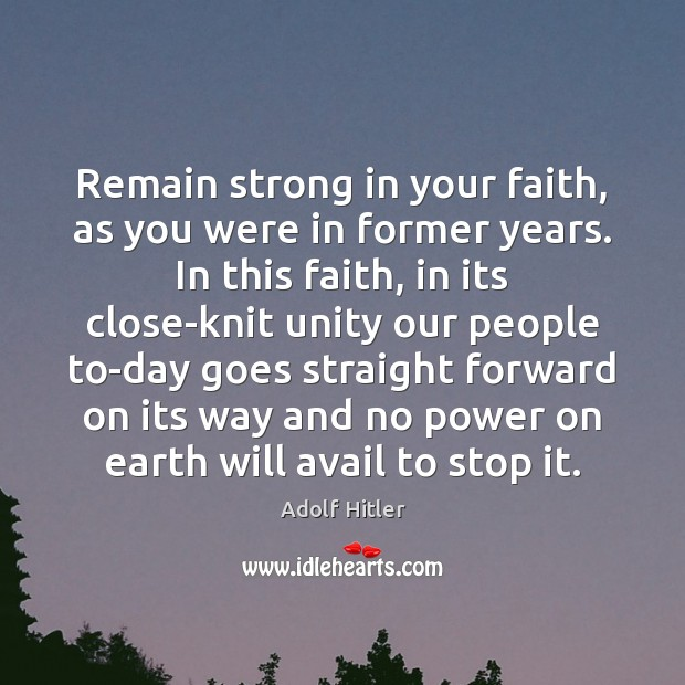 Image, Remain strong in your faith, as you were in former years. In