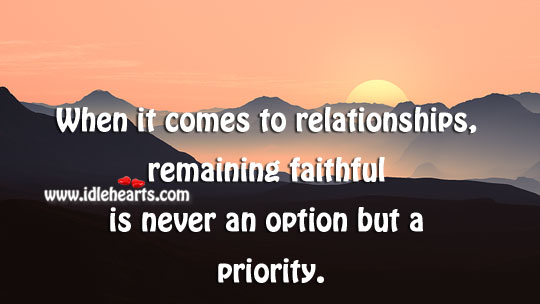 Remaining Faithful Is Never An Option But A Priority