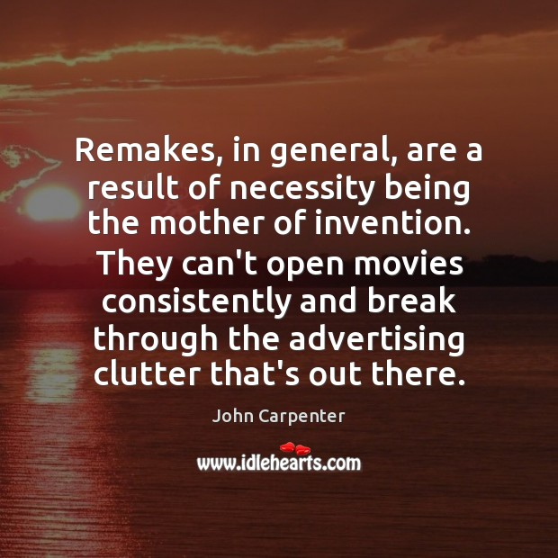 Image, Remakes, in general, are a result of necessity being the mother of