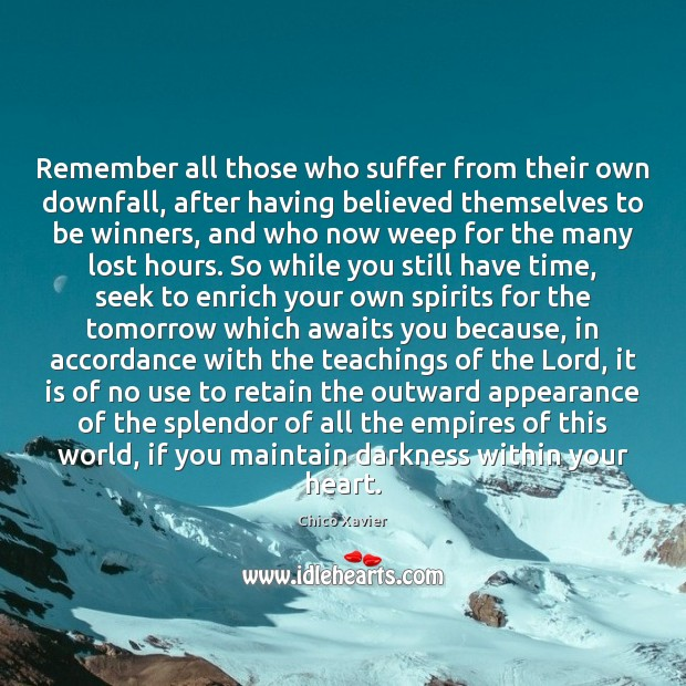 Image, Remember all those who suffer from their own downfall, after having believed