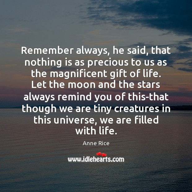Remember always, he said, that nothing is as precious to us as Image