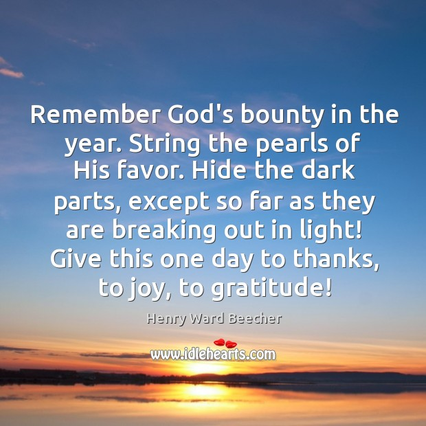 Image, Remember God's bounty in the year. String the pearls of His favor.