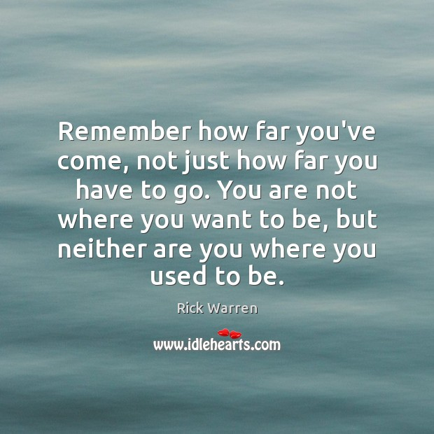Remember how far you've come, not just how far you have to Image