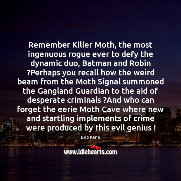 Image, Remember Killer Moth, the most ingenuous rogue ever to defy the dynamic