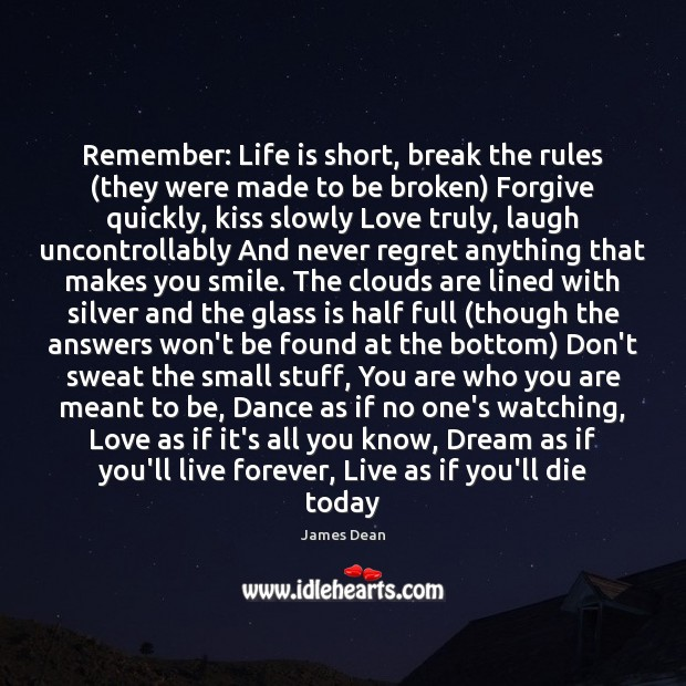 Remember: Life is short, break the rules (they were made to be Never Regret Quotes Image