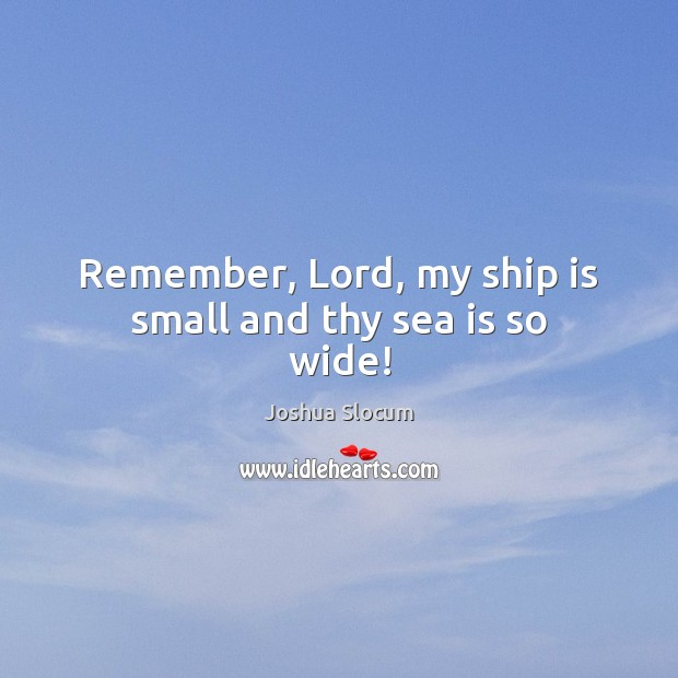 Remember, Lord, my ship is small and thy sea is so wide! Image