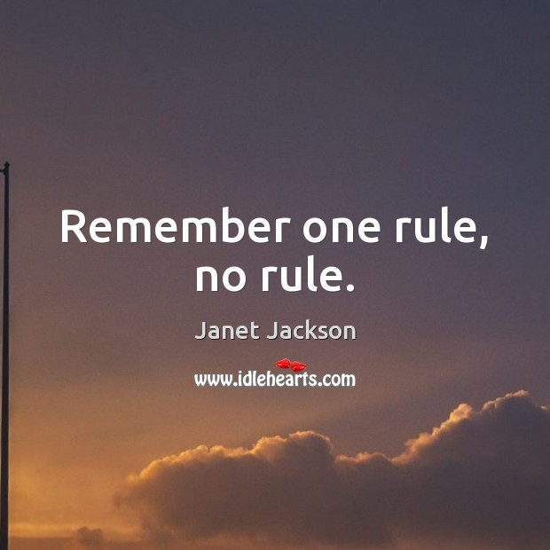 Image, Remember one rule, no rule.