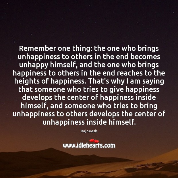 Image, Remember one thing: the one who brings unhappiness to others in the