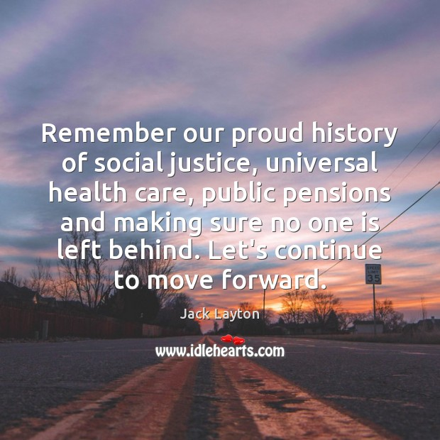 Remember our proud history of social justice, universal health care, public pensions Image