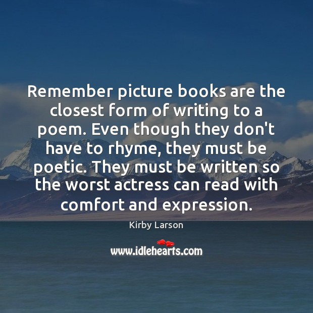 Remember picture books are the closest form of writing to a poem. Image
