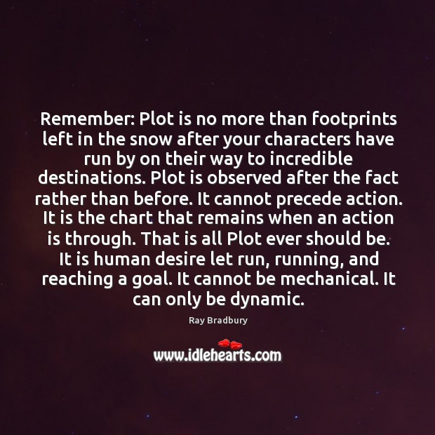 Remember: Plot is no more than footprints left in the snow after Image