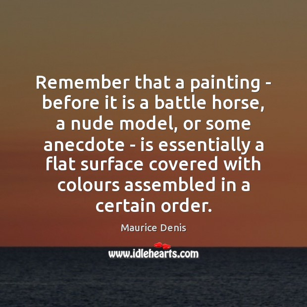 Remember that a painting – before it is a battle horse, a Image