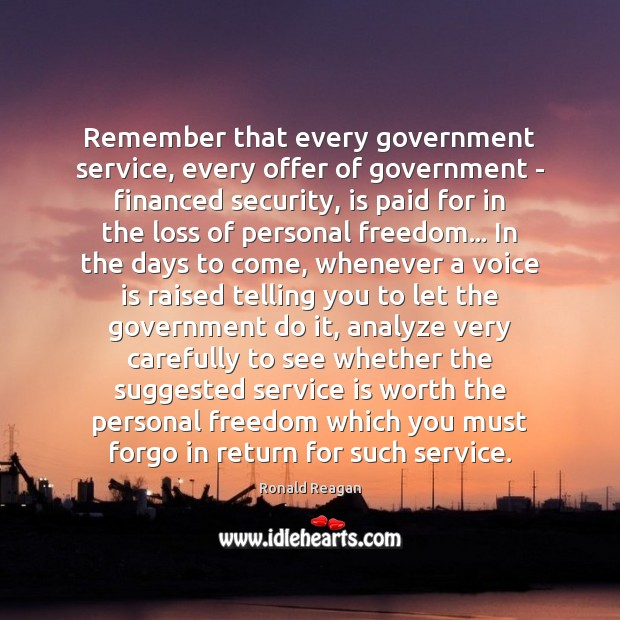 Remember that every government service, every offer of government – financed security, Image