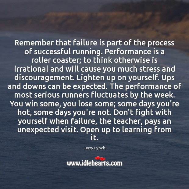 Remember that failure is part of the process of successful running. Performance Performance Quotes Image